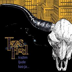 """TEXAS FLOOD – """"Tražim ljude kao ja"""""""