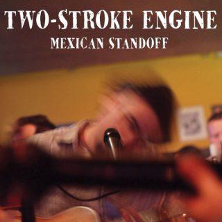"""""""Mexican Standoff""""..album knjaževačkog sastava Two-Stroke Engine!"""