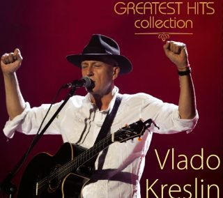 "VLADO KRESLIN – ""Greatest Hits Collection"""