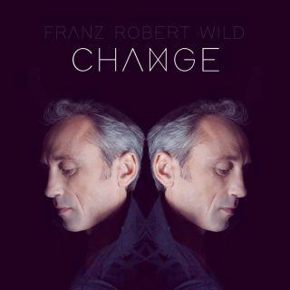 """FRANZ ROBERT WILD – """"Change"""""""