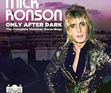 """""""Only After Dark""""….4CD Box set Mick Ronsona od 29.novembra 2019!"""