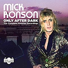 """Only After Dark""….4CD Box set Mick Ronsona od 29.novembra 2019!"