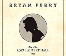 """Live At The Royal Albert Hall 1974…"" Bryan Ferry-ja od februara 2020. u ponudi!"