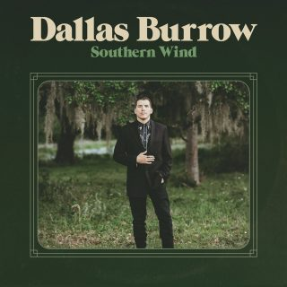 "DALLAS BURROW – ""Southern Wind"""