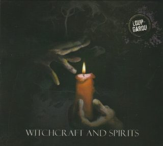"LOUP-GAROU – ""Witchcraft And Spirits"""