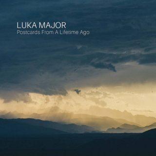 "LUKA MAJOR – ""Postcards From A Lifetime Ago"""