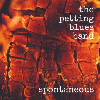 "THE PETTING BLUES BAND – ""Spontaneous"""