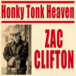 "ZAC CLIFTON – ""Honky Tonk Heaven"""