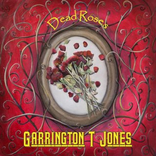 "GARRINGTON T. JONES – ""Dead Roses"""