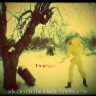 """Termeszet"", novo izdanje Stiv Čarlija & The Blissful Tomfooleriesa!"