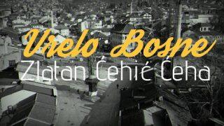 ZLATAN ĆEHIĆ ĆEHA...Vrelo Bosne