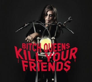 """BITCH QUEENS – """"Kill Your Friends"""""""