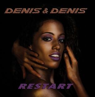 """DENIS & DENIS – """"Restart"""""""