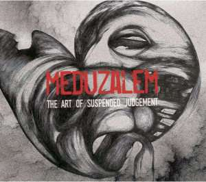 "MEDUZALEM – ""The Art Of Suspended Judgment"""