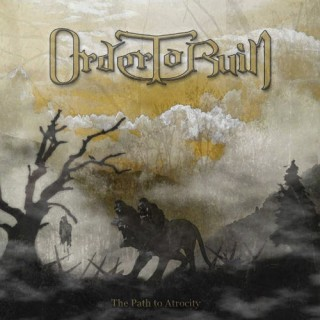 "ORDER TO RUIN – ""The Path To Atrocity"""