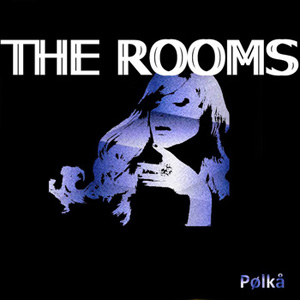 "THE ROOMS – ""Polka"""