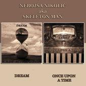 NEBOJSA NIKOLIC aka SKELETON MAN..Dream..Once Upon A Time..CDCover
