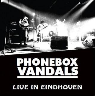 """PHONEBOX VANDALS – """"Live In Eindhoven"""""""