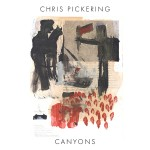 CHRIS PICKERING..Canyons..CDCover