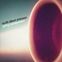"""SCOTT ALBERT JOHNSON – """"Going Somewhere"""""""