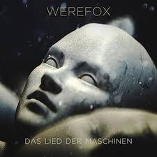 WEREFOX..Das Lied Der Maschinen