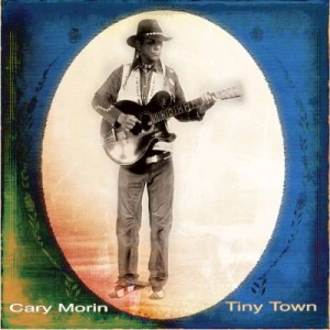 CARY MORIN..Tiny Town..CDCover