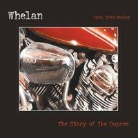 WHELAN..The Story Of Ike Dupree