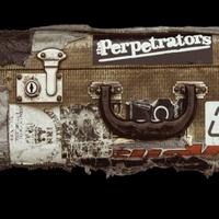 THE PERPETRATORS..Stick em Up