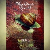 """MILAN PETROVIĆ QUARTET – """"Dates"""""""