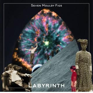 "SEVEN MOULDY FIGS – ""Labyrinth"""