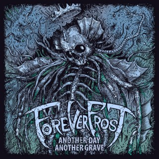 """FOREVER FROST – """"Another Day, Another Grave"""""""