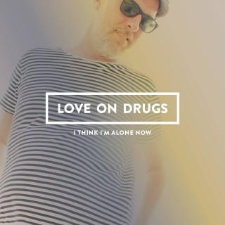 LOVE ON DRUGS  (SWEDEN)