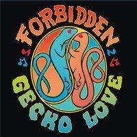 "FORBIDDEN GECKO LOVE – ""Forbidden Gecko Love"""