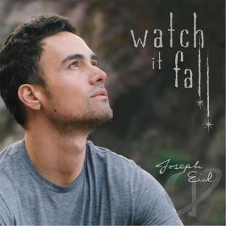 """JOSEPH EID – """"Watch It Fall"""""""
