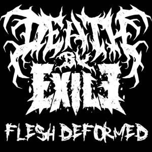 Death By Exile..Flesh Feformed.. Cover