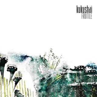 """KUKUSHAI – """"Fruitile"""""""