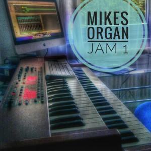 MIKES ORGAN JAM...Cover