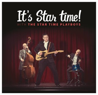 """THE STAR TIME PLAYBOYS – """"It's Star Time!"""""""