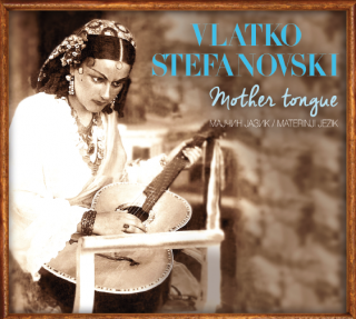 "VLATKO STEFANOVSKI – ""Mother Tongue"""