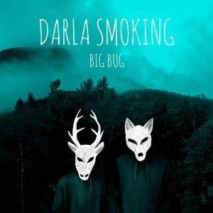 DARLA SMOKING..Big Bug..CDCover