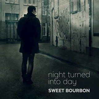 """SWEET BOURBON – """"Night Turned Into Day"""""""