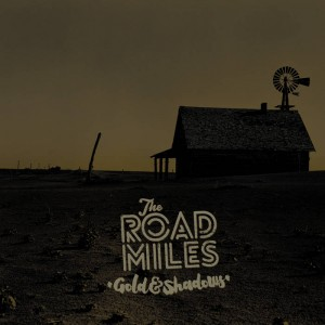 THE ROAD MILES..Gold And Shadows..CDCover