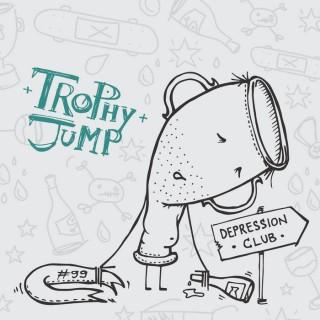 """TROPHY JUMP – """"Depression Club"""""""