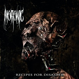 MORONIC..Recipes For Disaster..CDCo ver