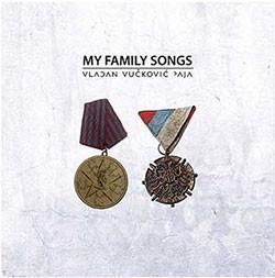 VLADAN CUCKOVIC PAJA...My Family Songs..CDCover
