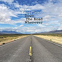 """""""Down The Road Wherever""""..novi album Mark Knopflera!"""