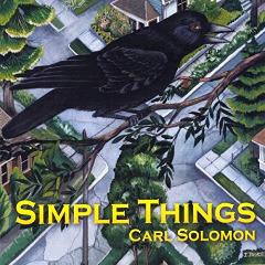 """CARL SOLOMON – """"Simple Things"""""""
