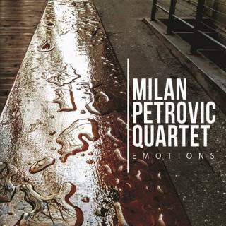 """MILAN PETROVIĆ QUARTET – """"Emotions"""""""