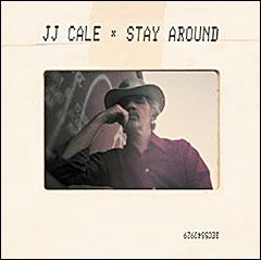 """""""Stay Around""""..posthumno izdanje J.J.Cale-a, od 26.aprila 2019!"""