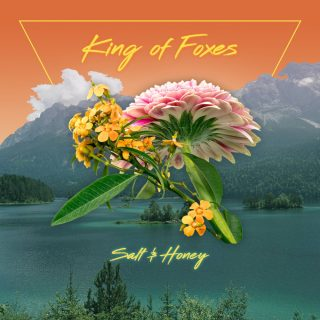 """KING OF FOXES – """"Salt & Honey"""""""